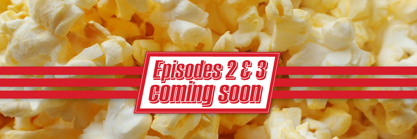 Episodes 2 and 3 coming soon